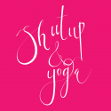 Shut Up & Yoga en español